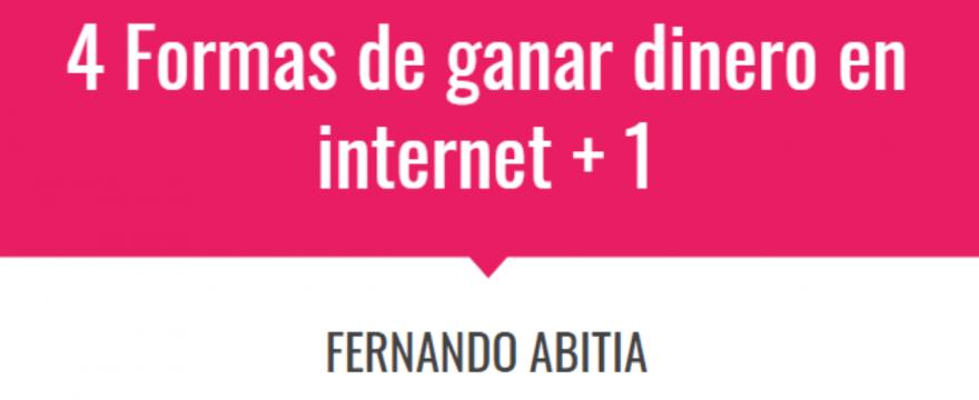 cuatro formas de ganar dinero en internet mas una